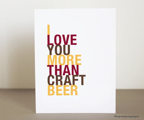 I Love you more than craft beer