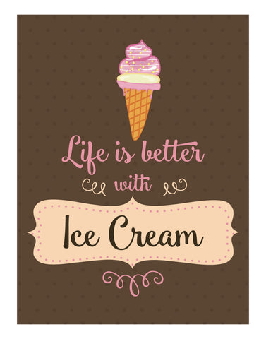 life is better with ice cream free printable