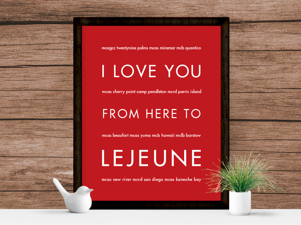I LOVE YOU FROM HERE TO LEJEUNE ART PRINT