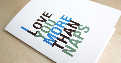 I love You More than Naps greeting card
