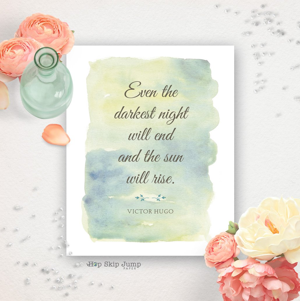 Victor Hugo Quote Art Print - Even The Darkest Night Will End - Digital Download Available!
