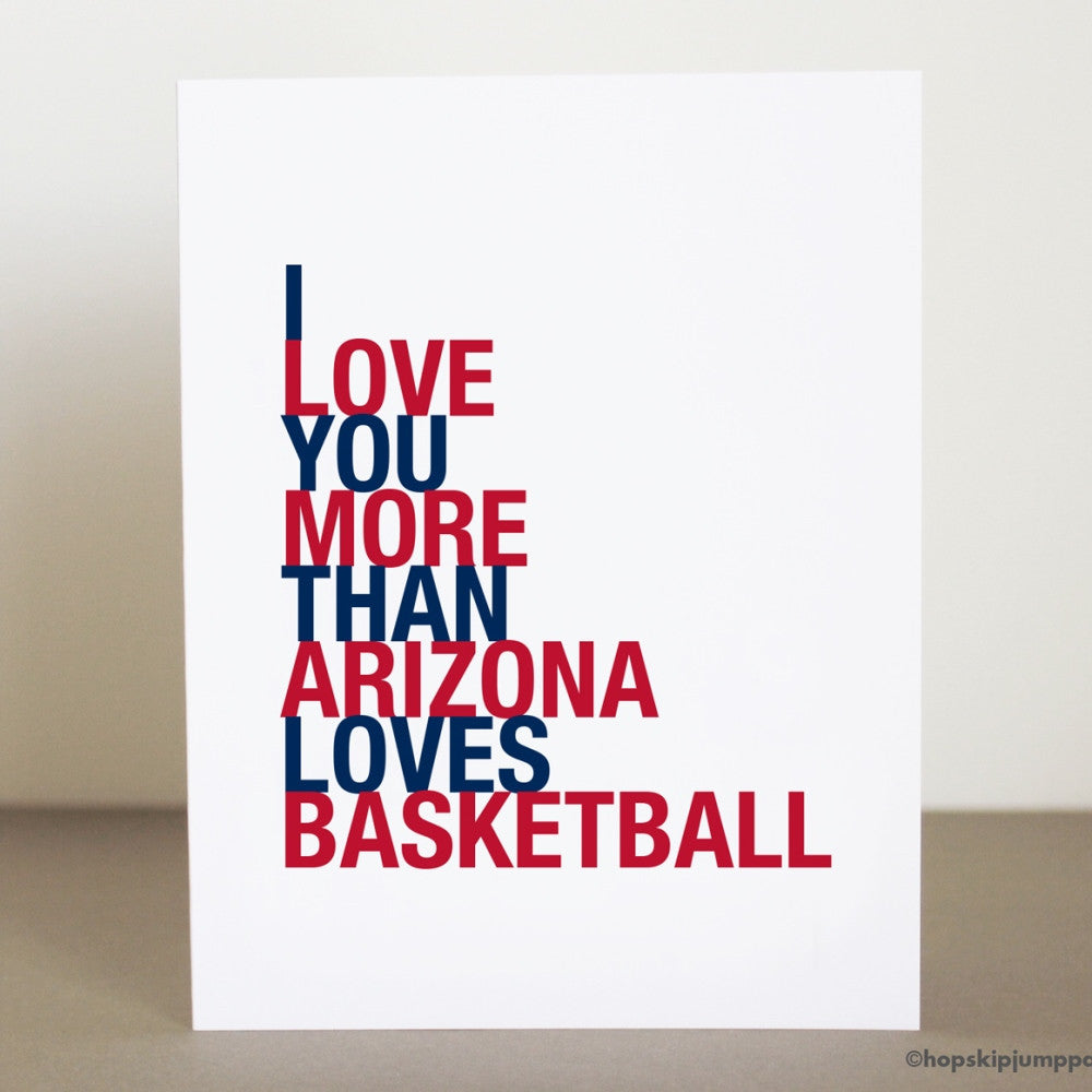 I Love You More Than Arizona Loves Basketball greeting card  - Shop Online