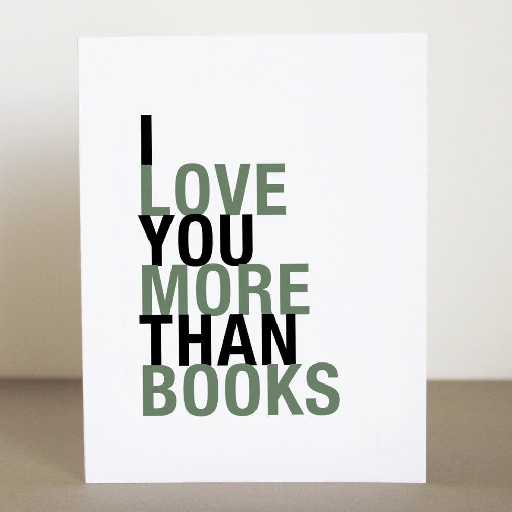 I Love You More Than Books greeting card  - Shop Online