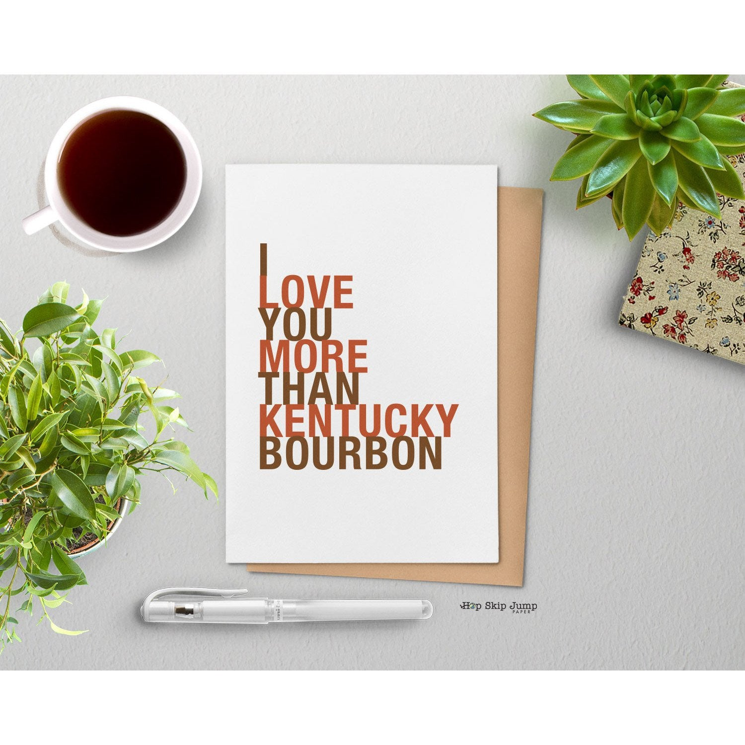I Love You More Than Kentucky Bourbon greeting card  - Shop Online