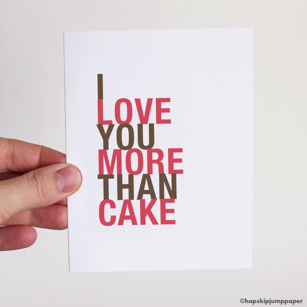 I Love You More Than Cake greeting card  - Shop Online
