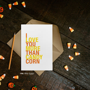 I Love You More Than Candy Corn greeting card