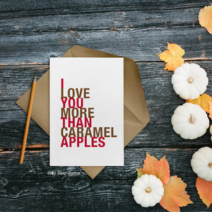 I Love You More Than Caramel Apples greeting card