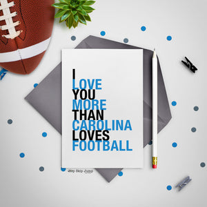 I Love You More Than Carolina Loves Football greeting card  - Shop Online