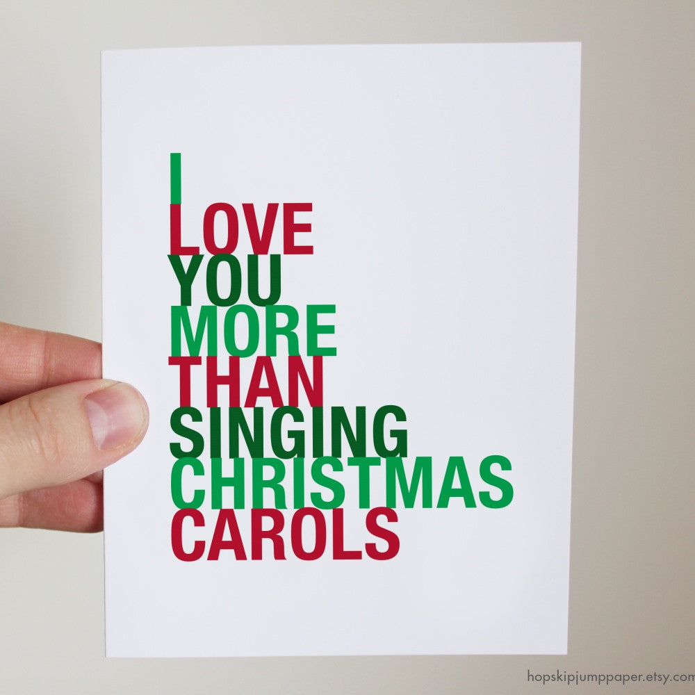 I Love You More Than Singing Christmas Carols greeting card  - Shop Online