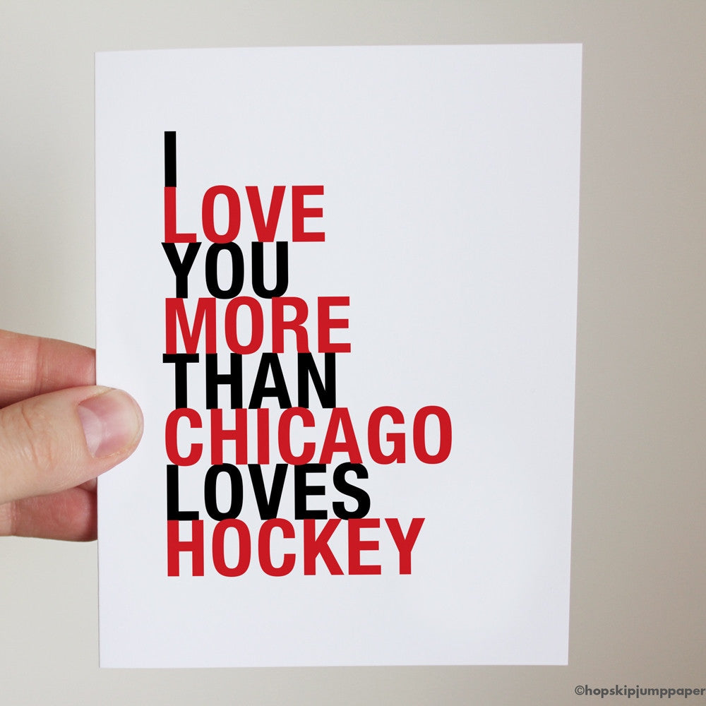I Love You More Than Chicago Loves Hockey greeting card  - Shop Online