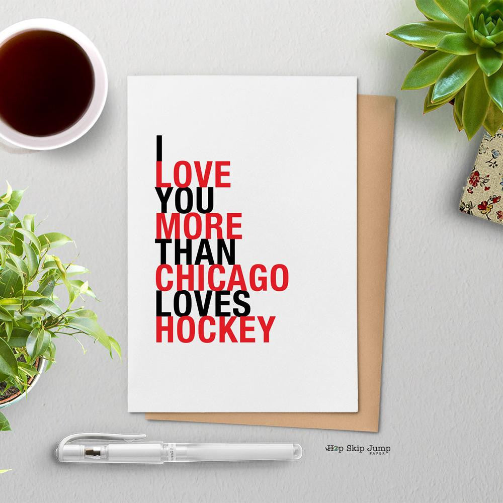I Love You More Than Chicago Loves Hockey greeting card