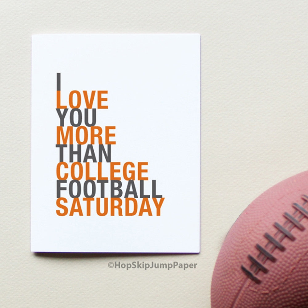 I Love You More Than College Football Saturday greeting card  - Shop Online
