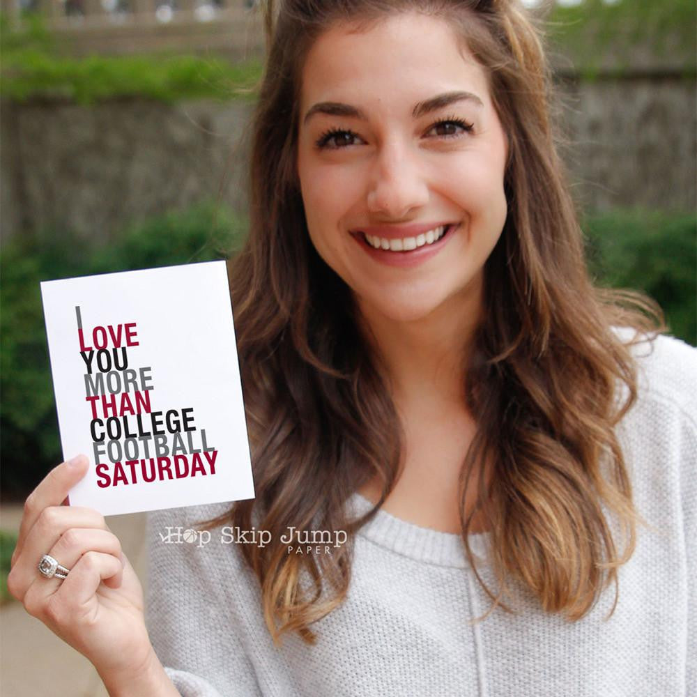 I Love You More Than College Football Saturday greeting card