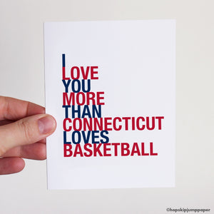 I Love You More Than Connecticut Loves Basketball Card greeting card  - Shop Online