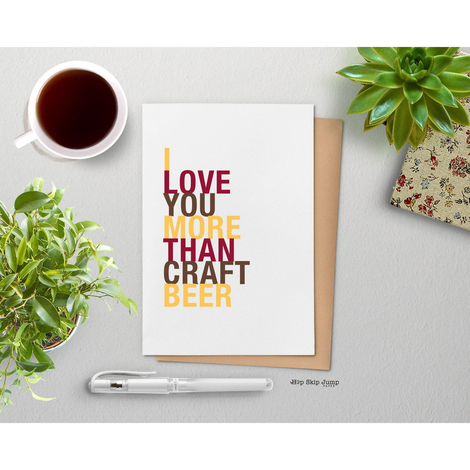 I Love You More Than Craft Beer greeting card  - Shop Online