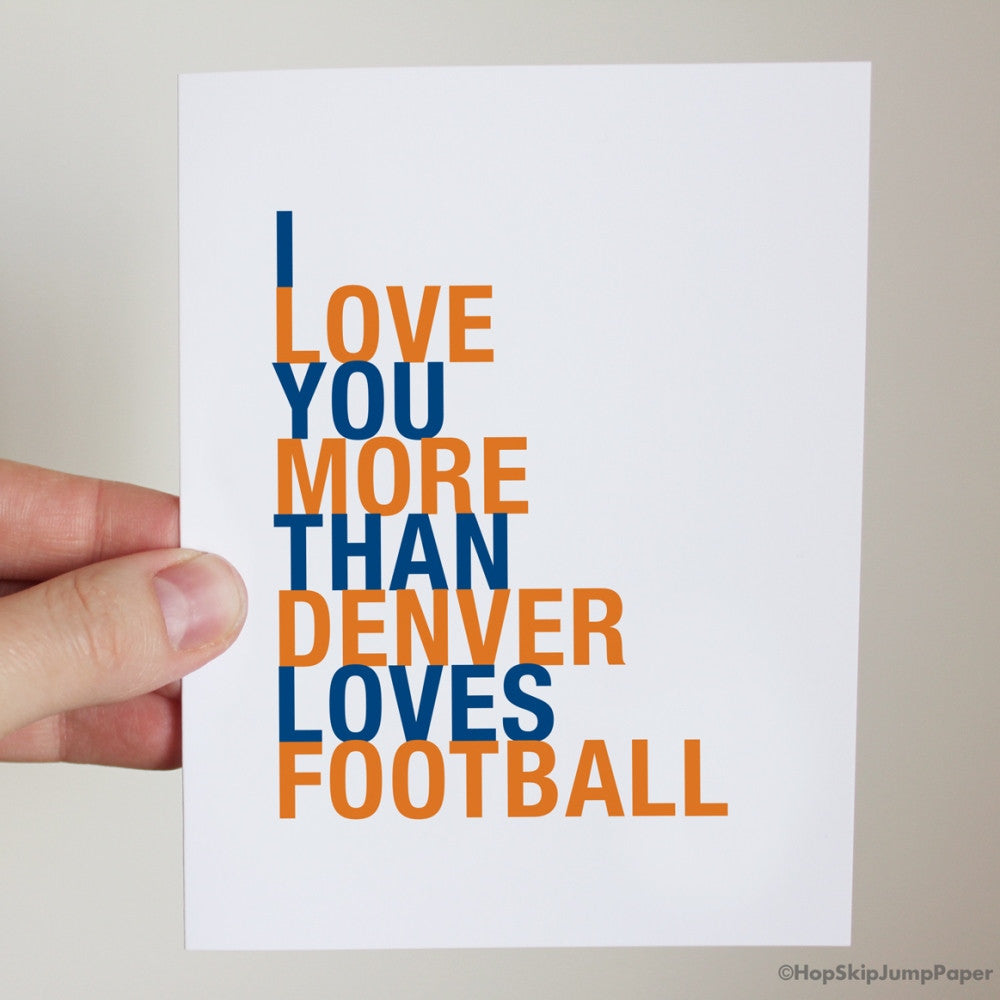 I Love You More Than Denver Loves Football greeting card  - Shop Online