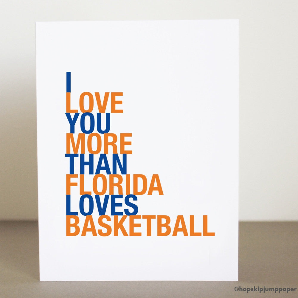 I Love You More Than Florida Loves Basketball Card greeting card  - Shop Online