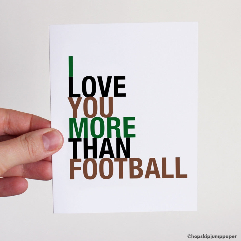 I Love You More Than Football greeting card  - Shop Online