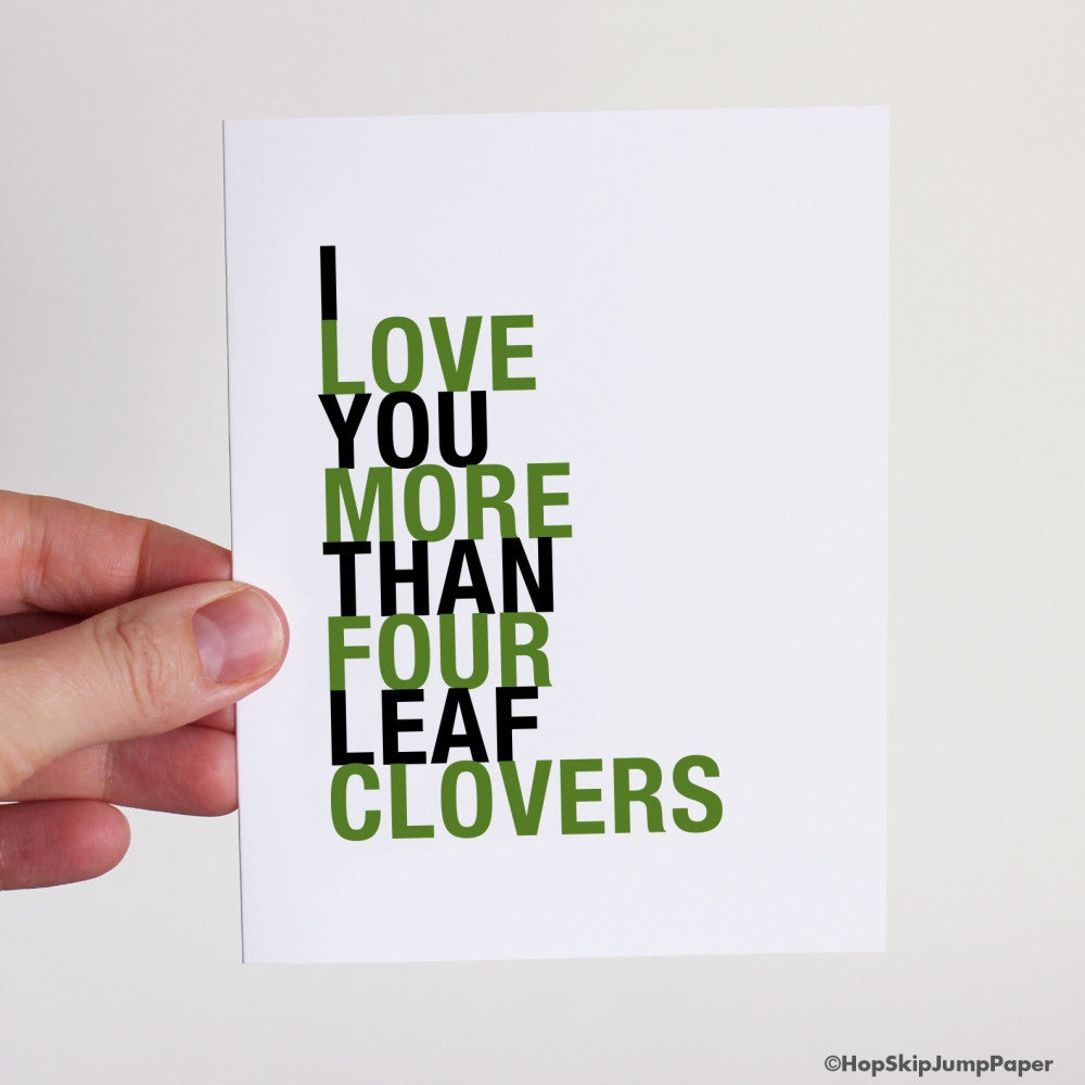 I Love You More Than Four Leaf Clovers greeting card  - Shop Online