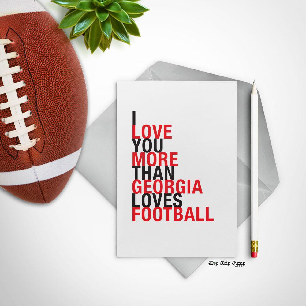 I Love You More Than Georgia Loves Football greeting card  - Shop Online