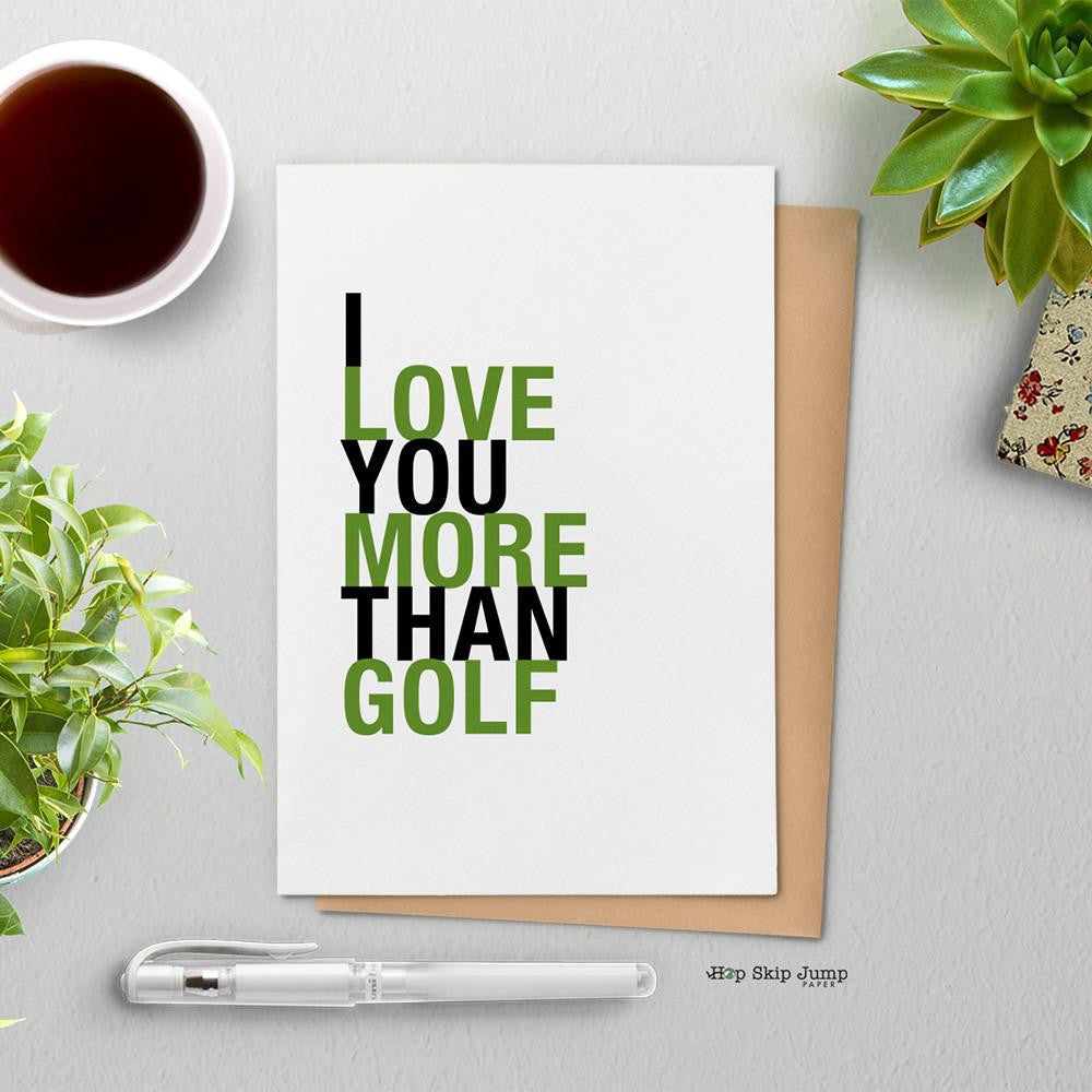 I Love You More Than Golf greeting card
