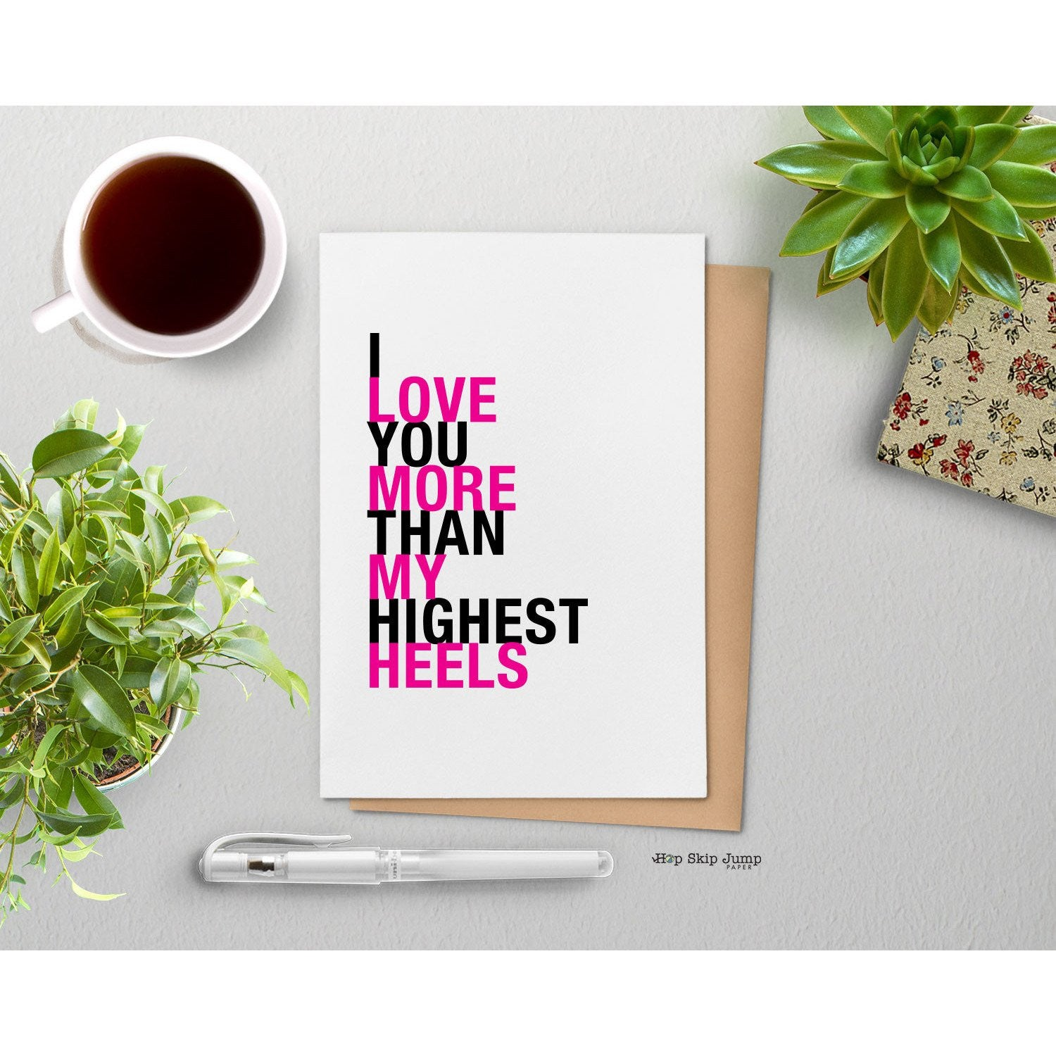 I Love You More Than My Highest Heels greeting card  - Shop Online