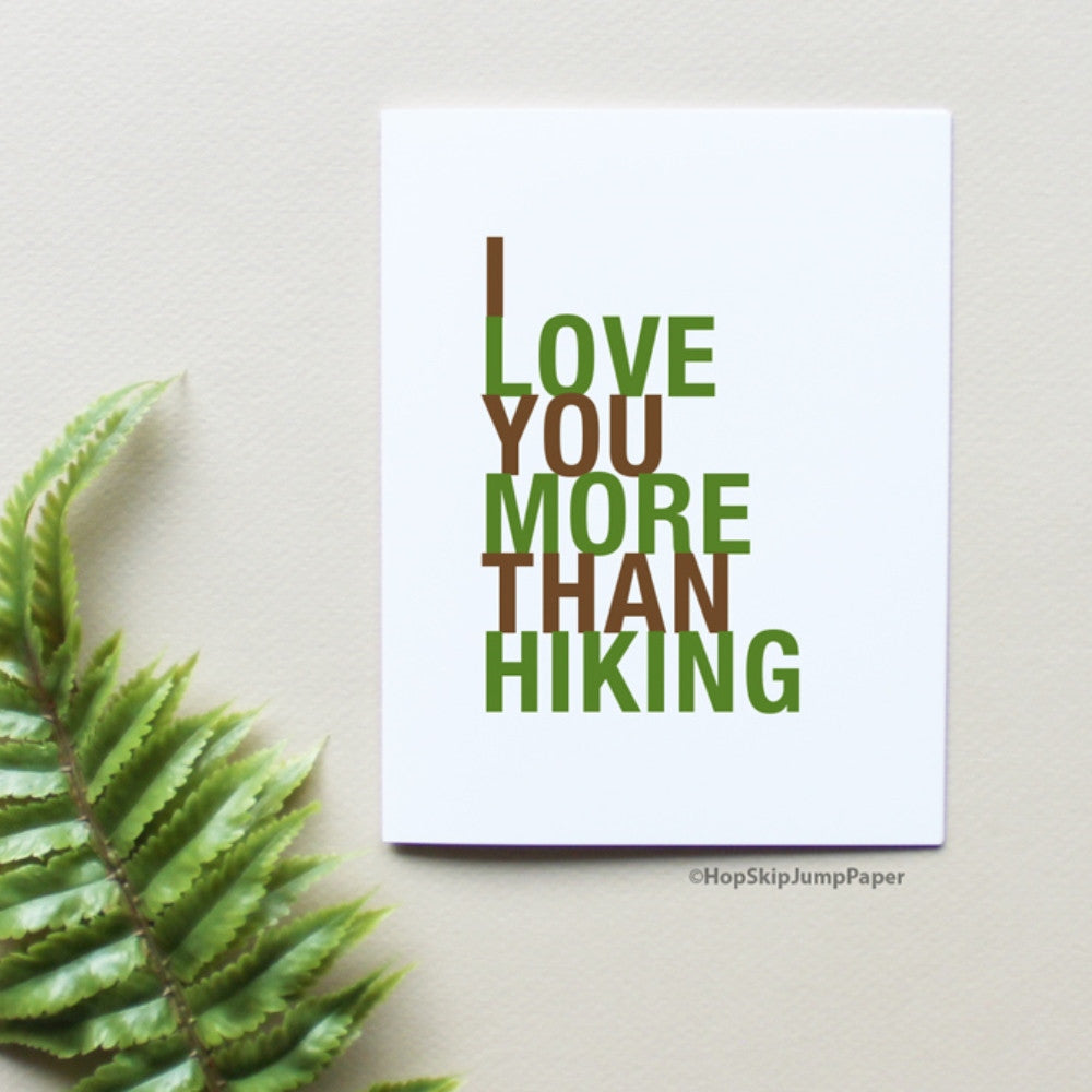 I Love You More Than Hiking greeting card  - Shop Online