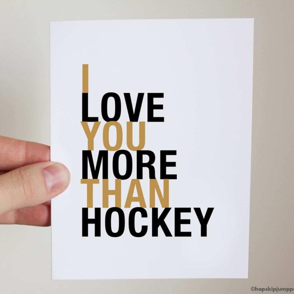 I Love You More Than Hockey greeting card  - Shop Online