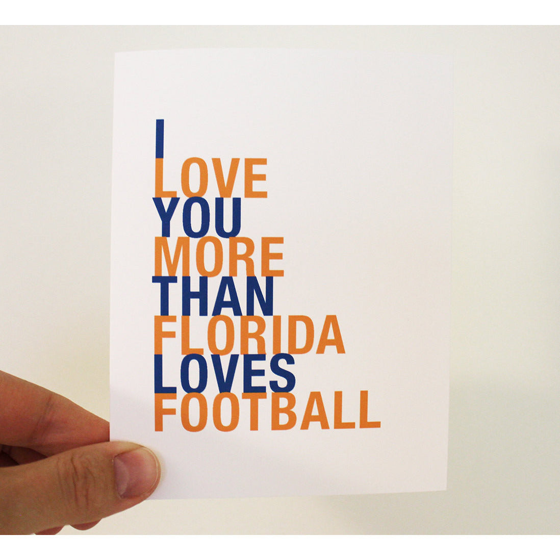 I Love You More Than Florida Loves Football greeting card  - Shop Online