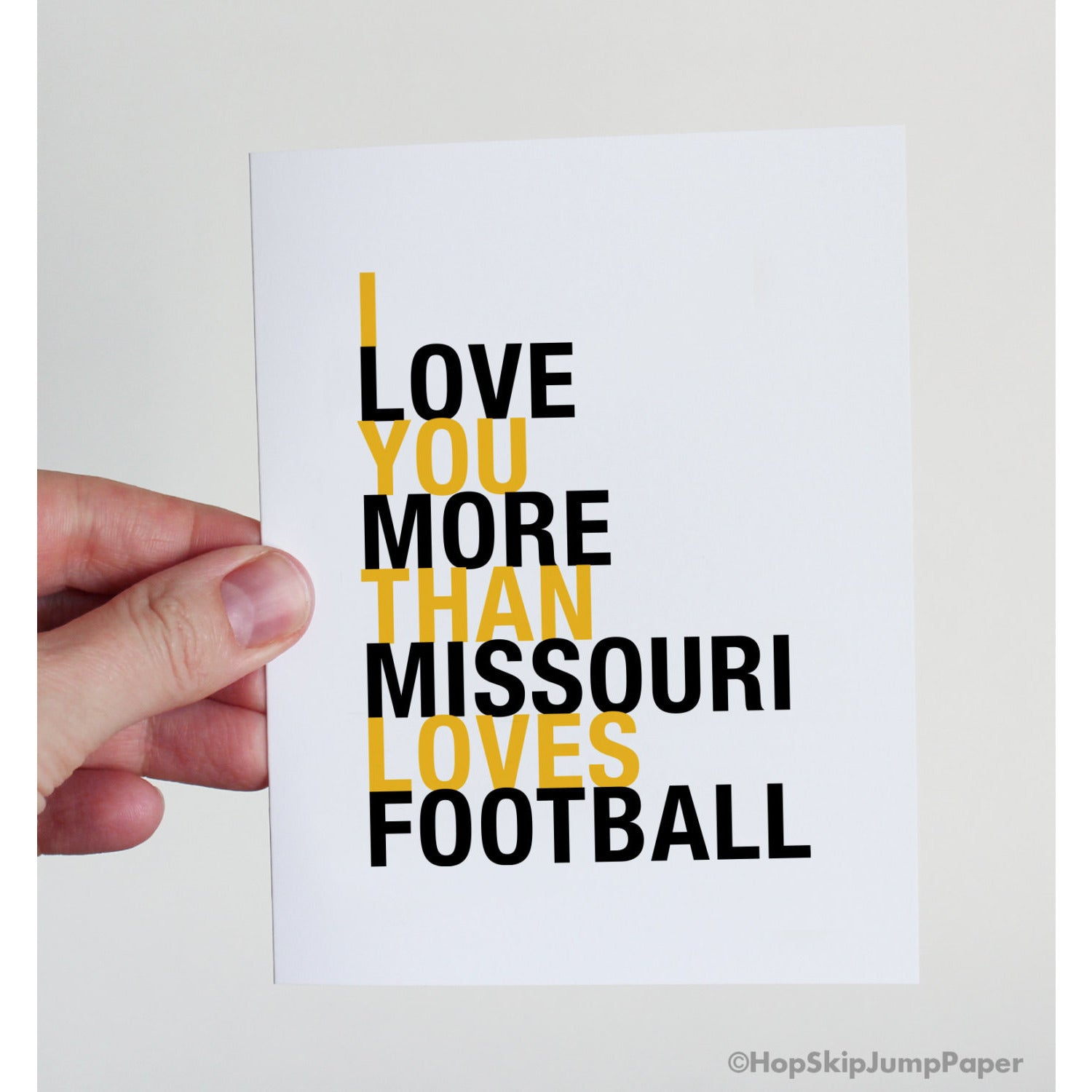I Love You More Than Missouri Loves Football greeting card  - Shop Online