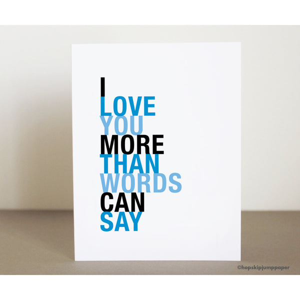 I Love You More Than Quotes: I Love You More Than Words Can Say Greeting Card