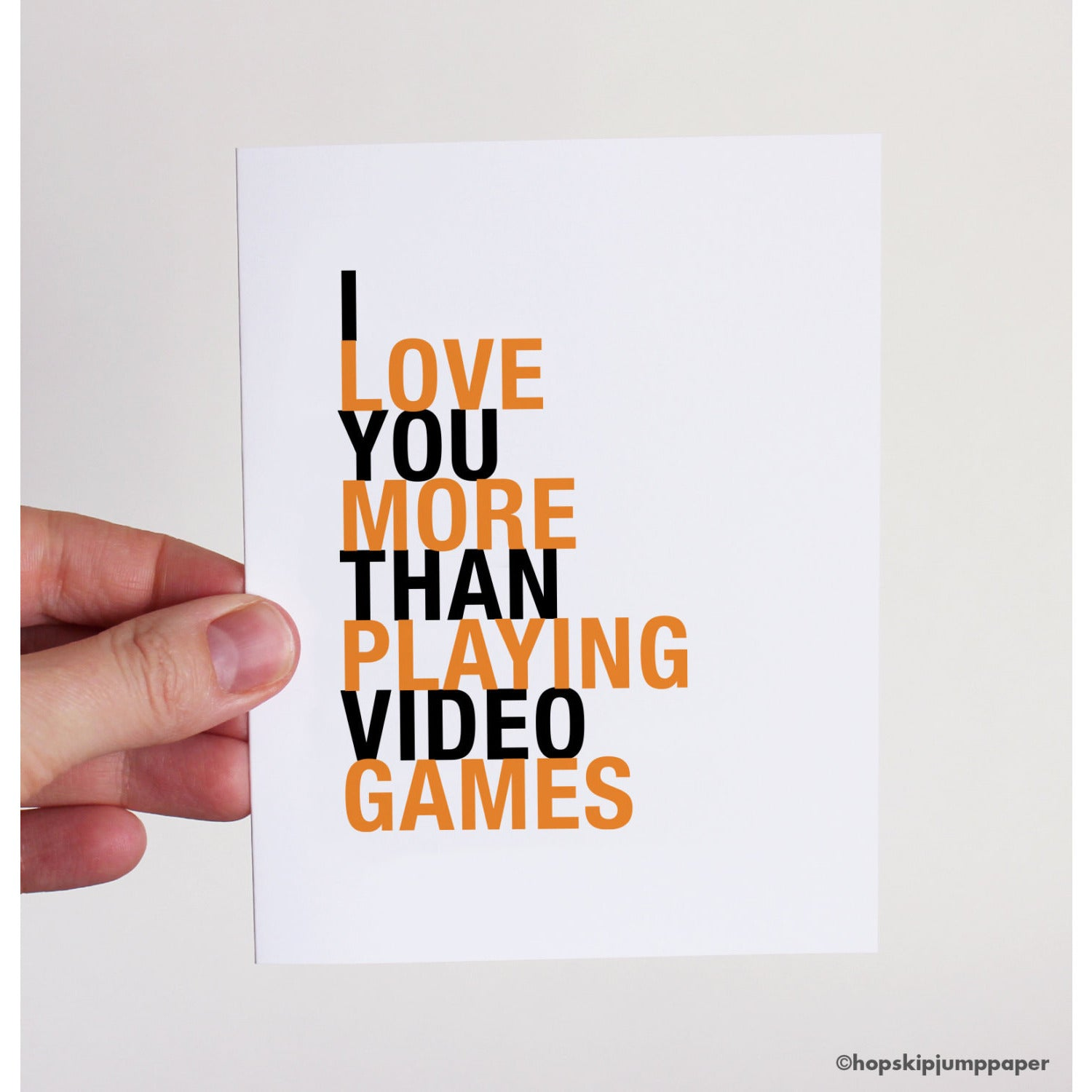 I Love You More Than Playing Video Games greeting card  - Shop Online