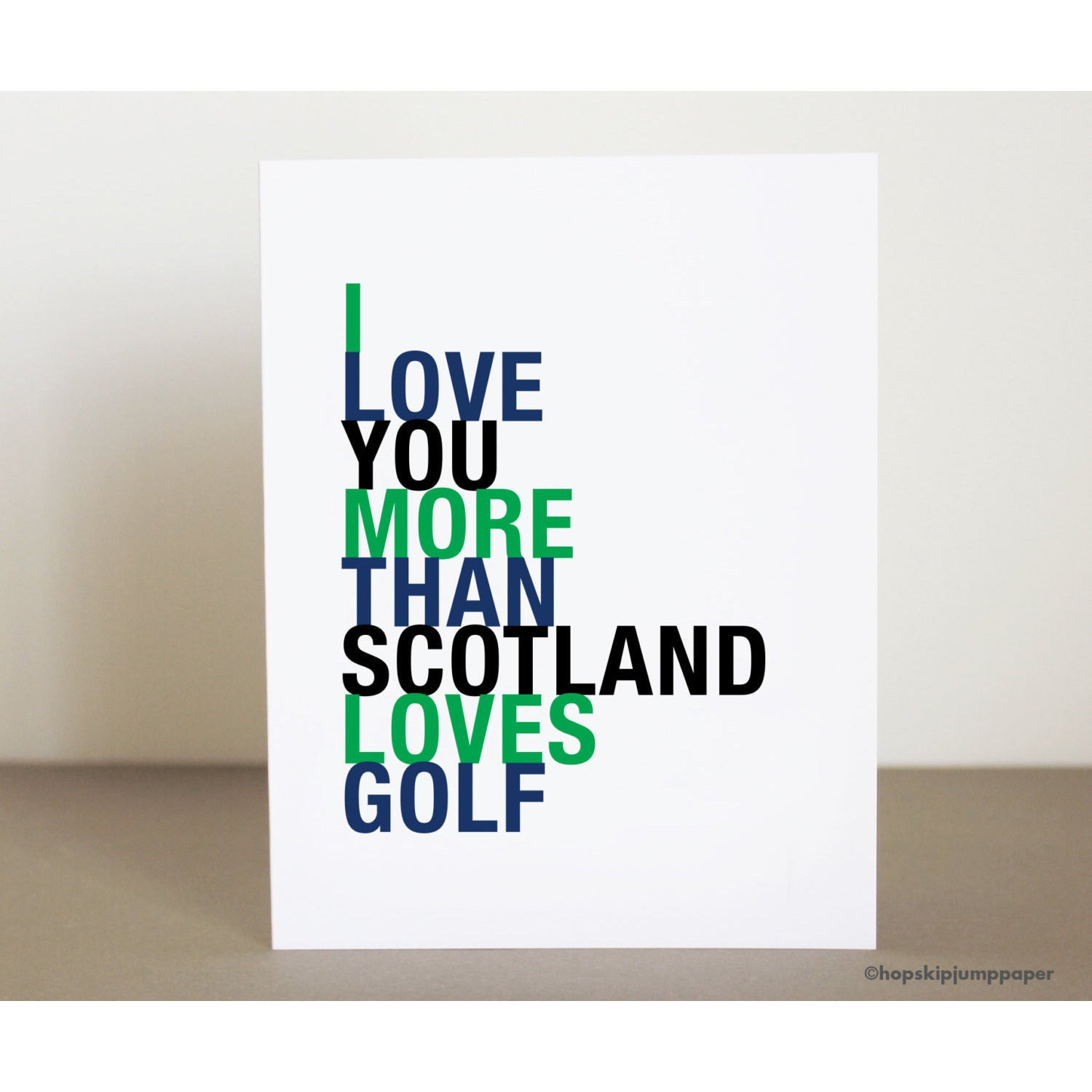 I Love You More Than Scotland Loves Golf greeting card  - Shop Online