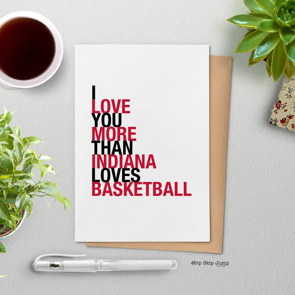 I Love You More Than Indiana Loves Basketball greeting card