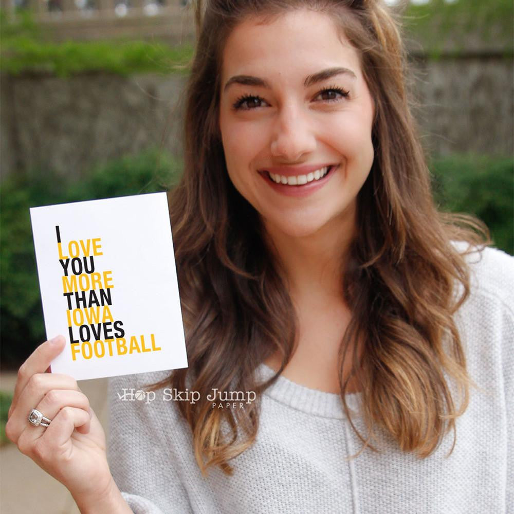 I Love You More Than Iowa Loves Football greeting card