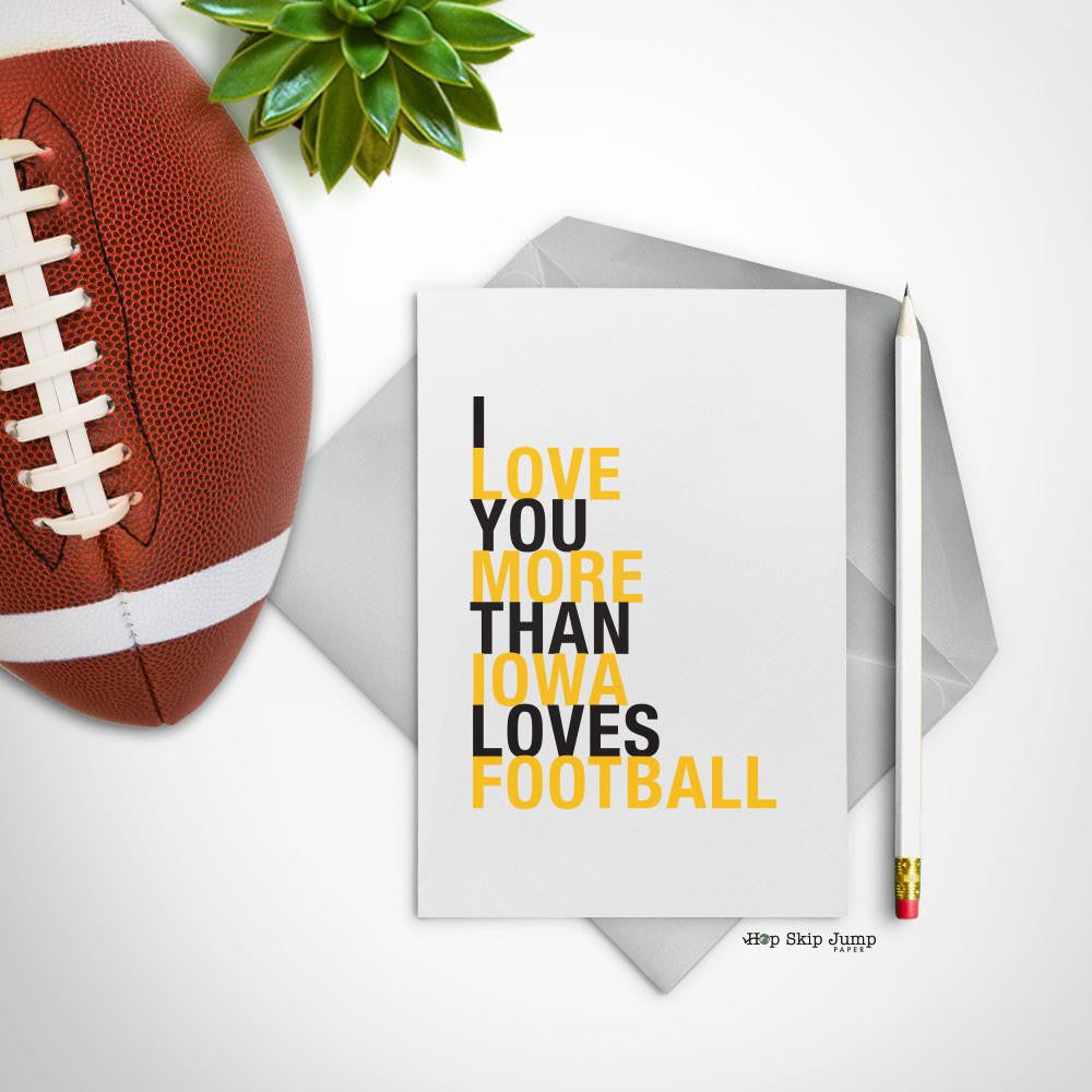I Love You More Than Iowa Loves Football greeting card  - Shop Online