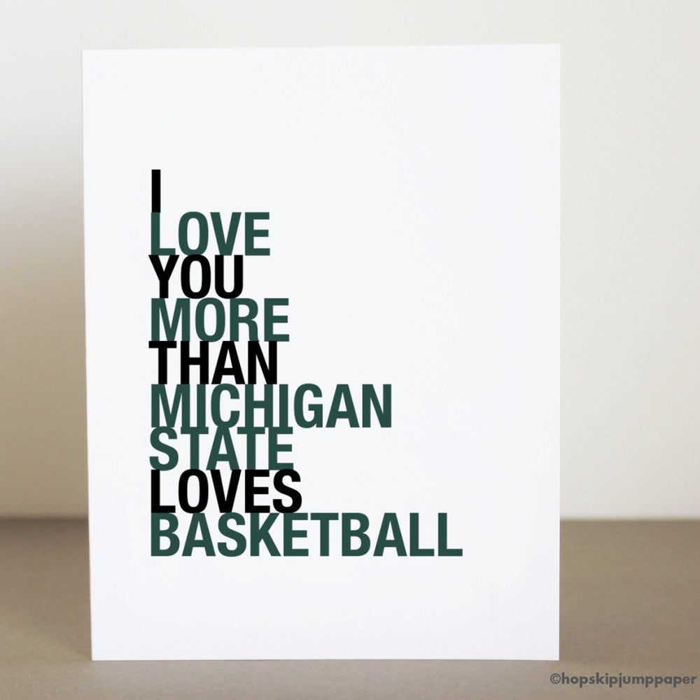 I Love You More Than Michigan State Loves Basketball Card greeting card  - Shop Online