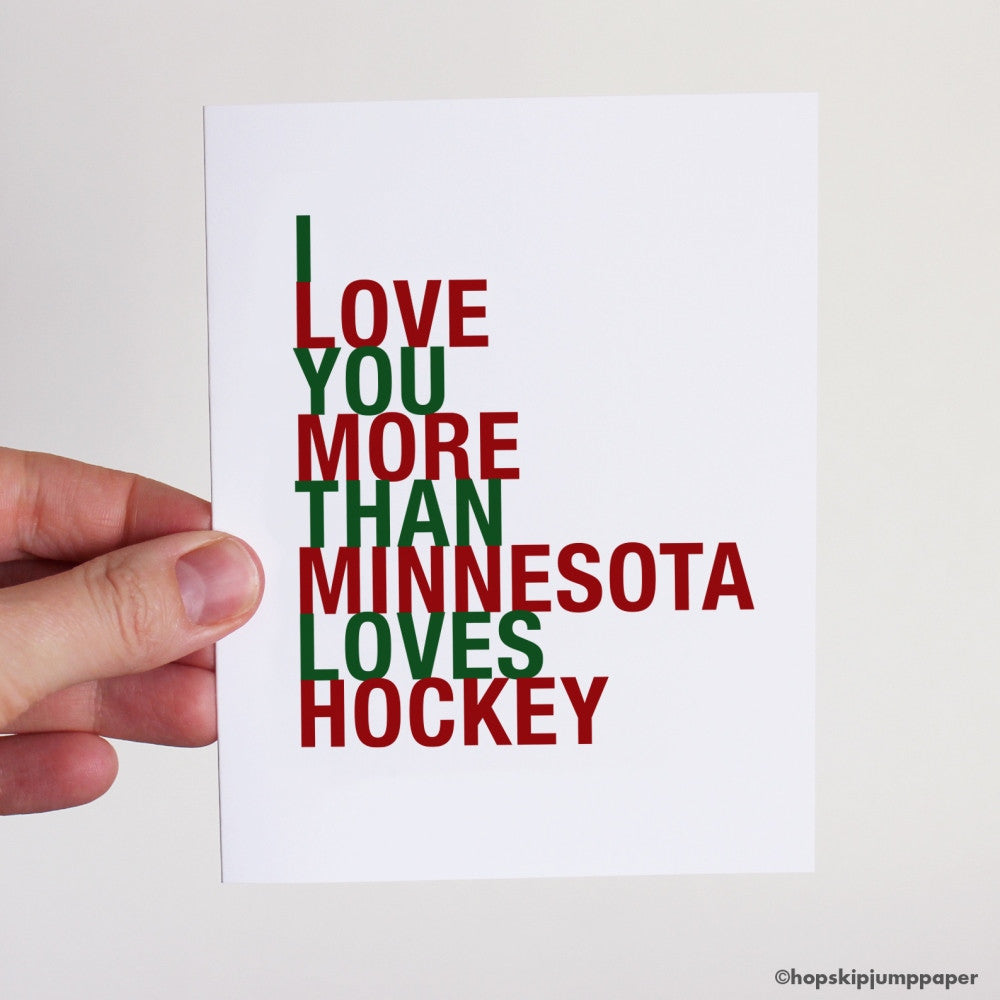 I Love You More Than Minnesota Loves Hockey Red and Green greeting card  - Shop Online