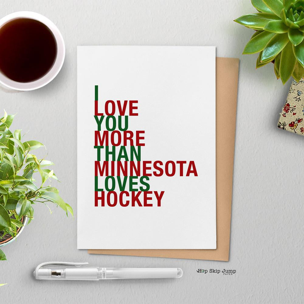 I Love You More Than Minnesota Loves Hockey Red and Green greeting card