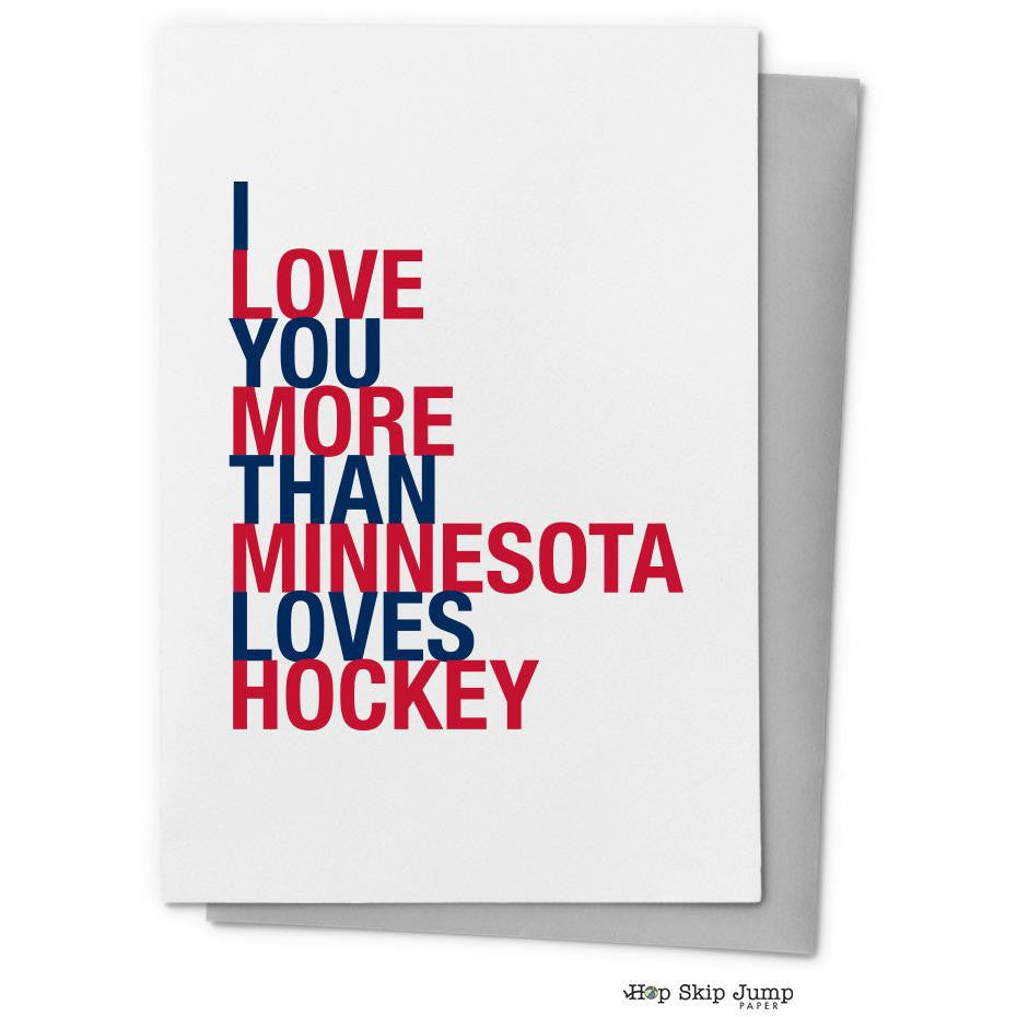 I Love You More Than Minnesota Loves Hockey, Blue and Red, greeting card  - Shop Online