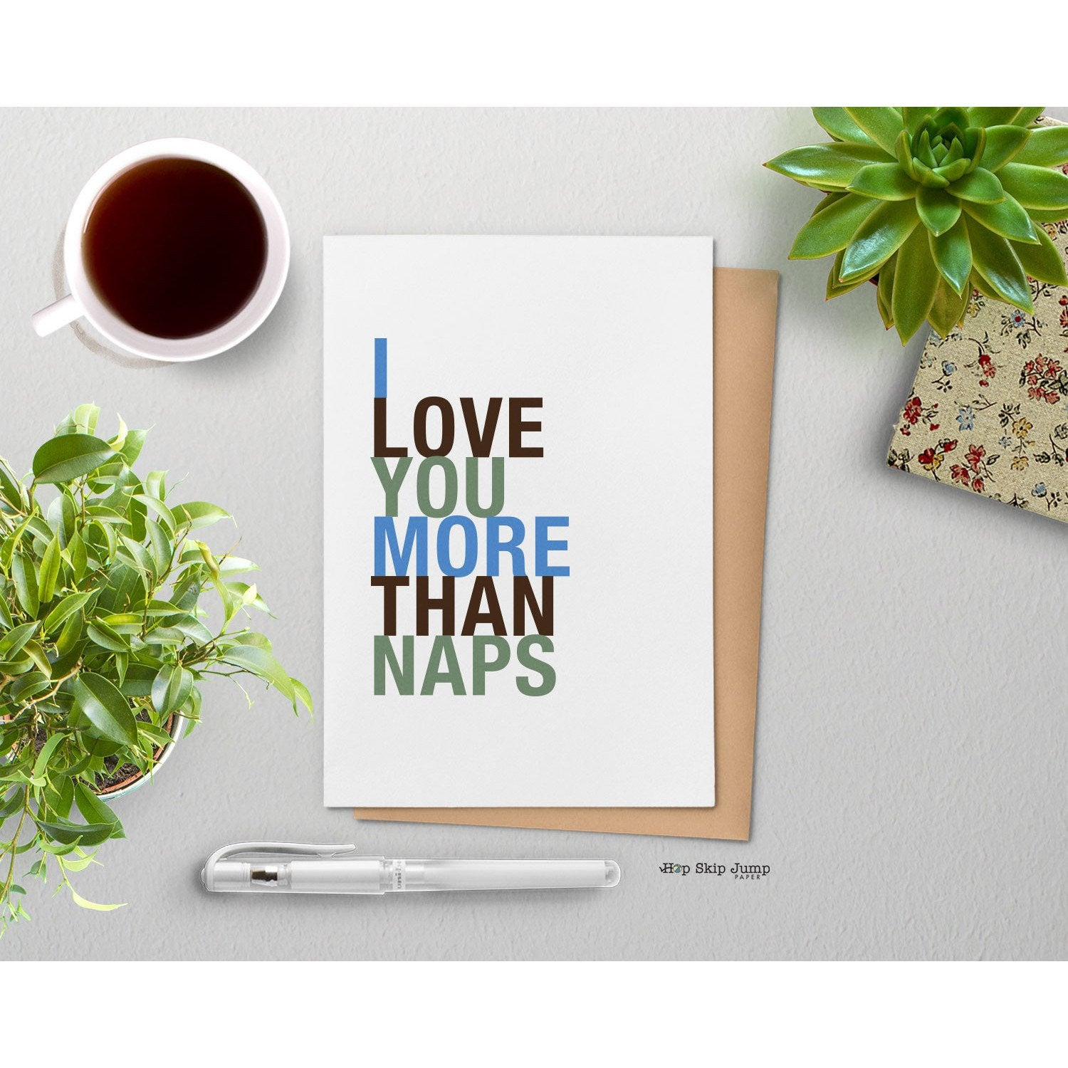 I Love You More Than Naps, A2 Size Greeting Card  - Shop Online