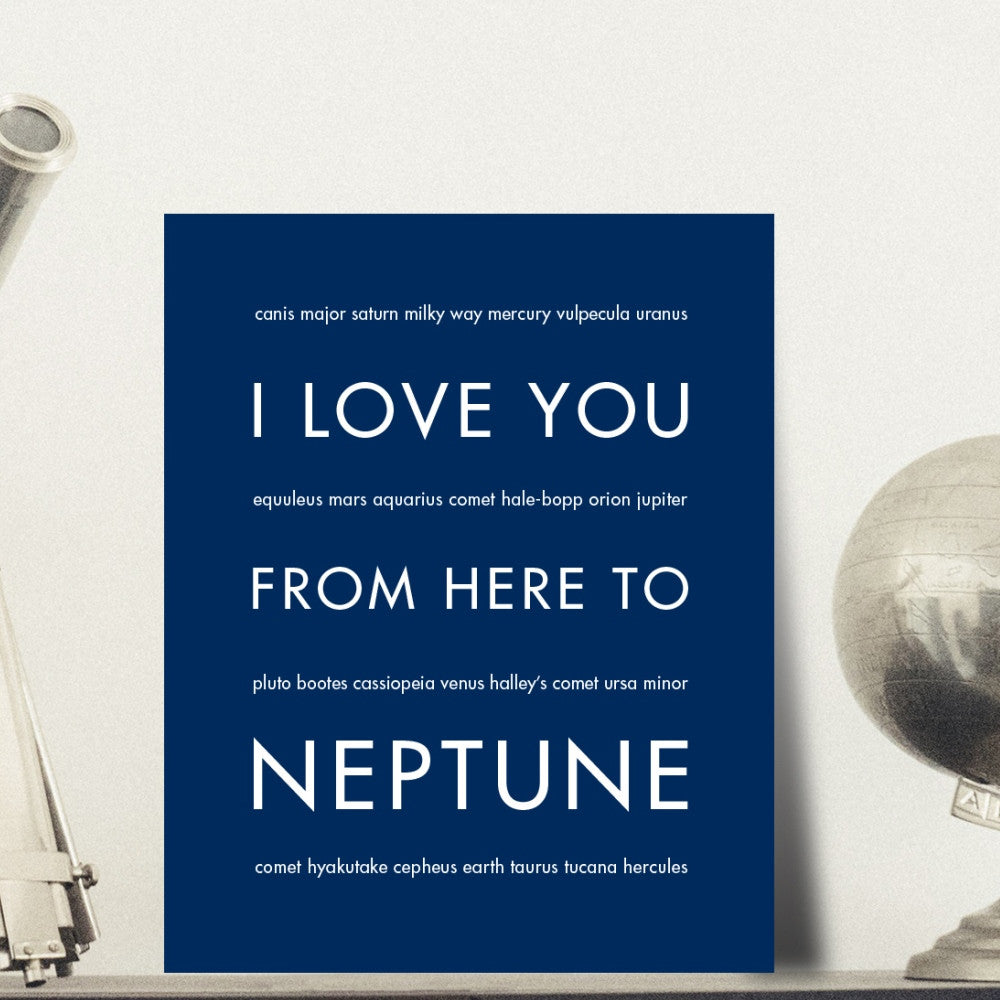 I Love You From Here To NEPTUNE art print  - Shop Online
