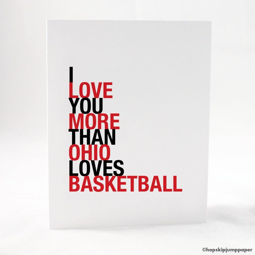 I Love You More Than Ohio Loves Basketball greeting card  - Shop Online