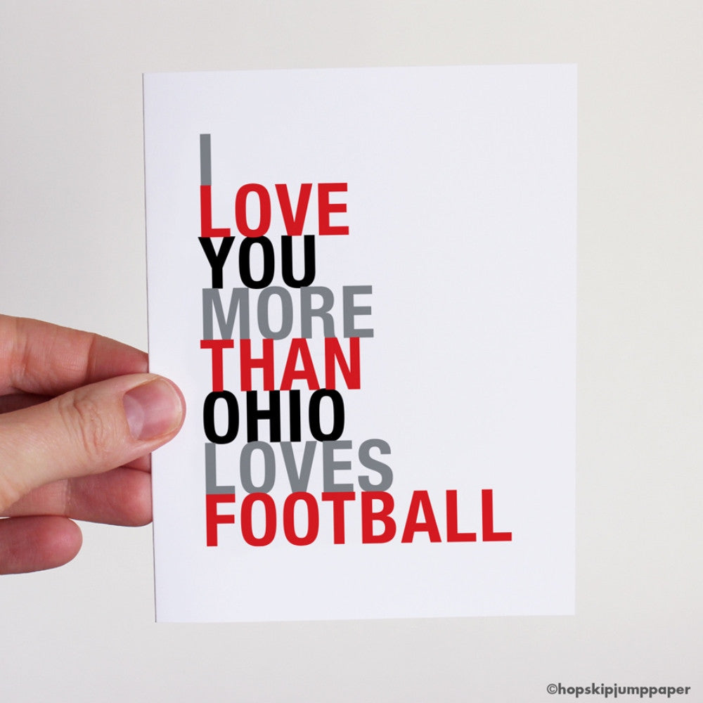 I Love You More Than Ohio Loves Football greeting card  - Shop Online