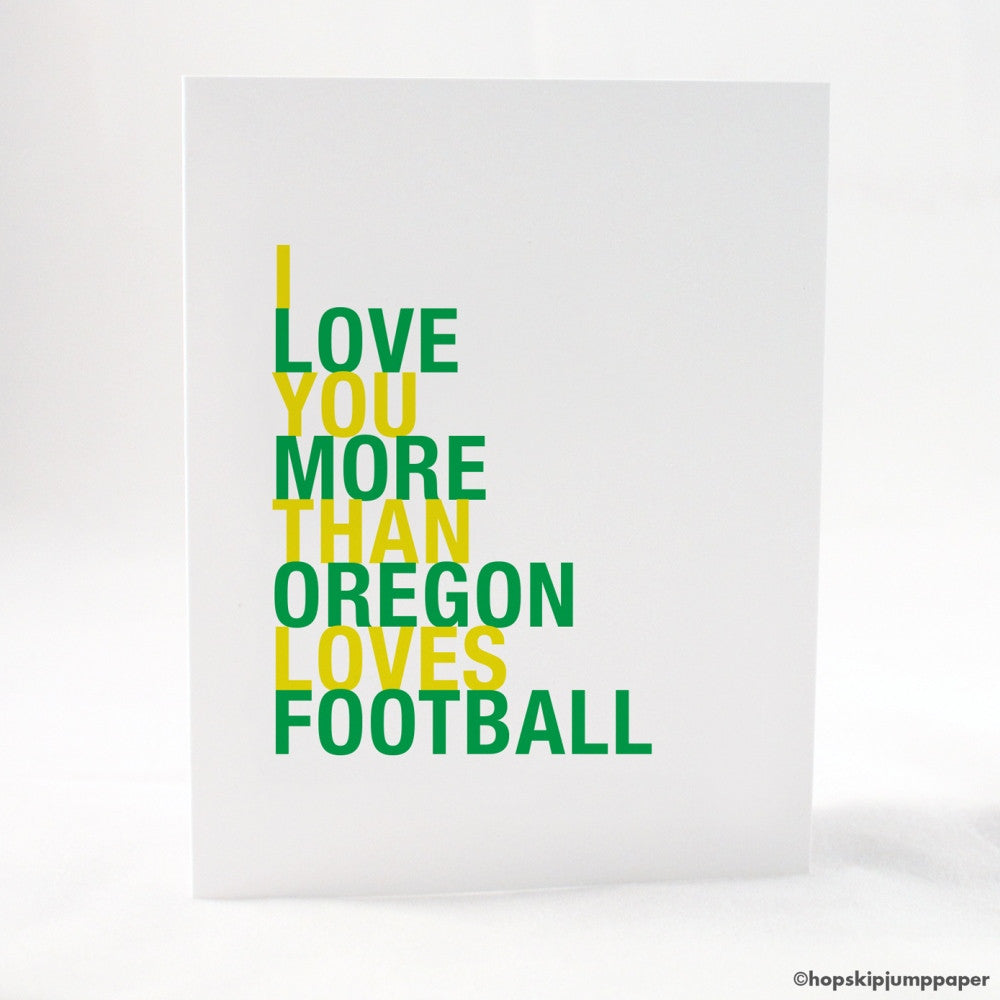 I Love You More Than Oregon Loves Football greeting card  - Shop Online