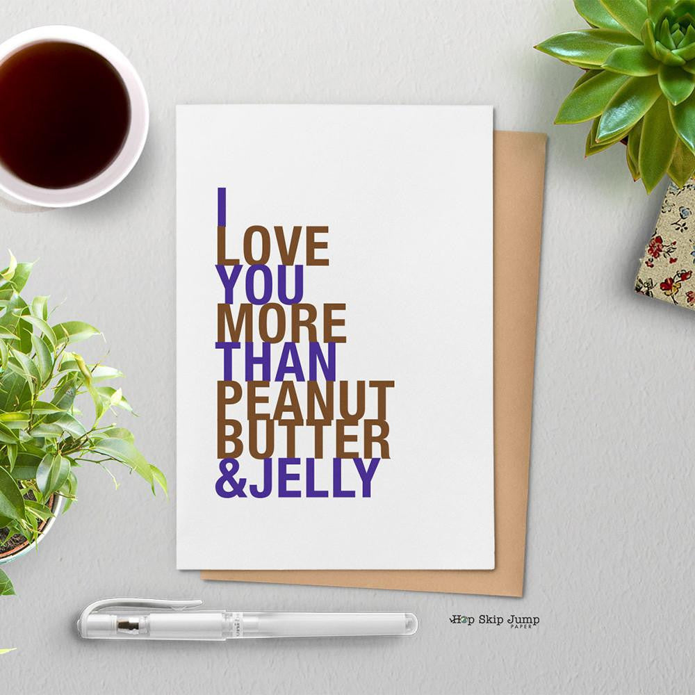 I Love You More Than Peanut Butter and Jelly, Grape Purple,  greeting card