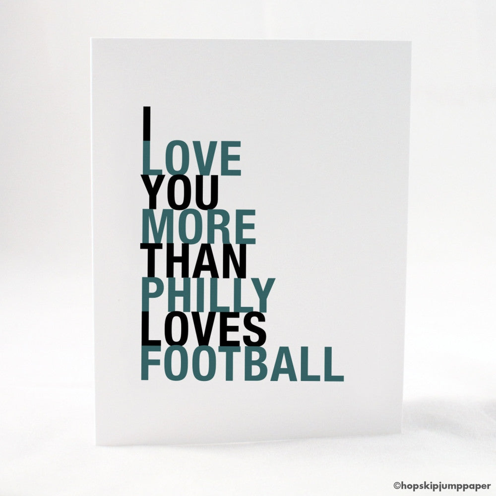 I Love You More Than Philly Loves Football greeting card  - Shop Online