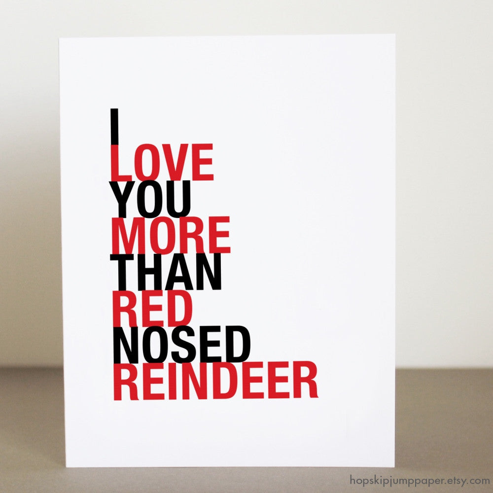 I Love You More Than Red Nosed Reindeer greeting card  - Shop Online
