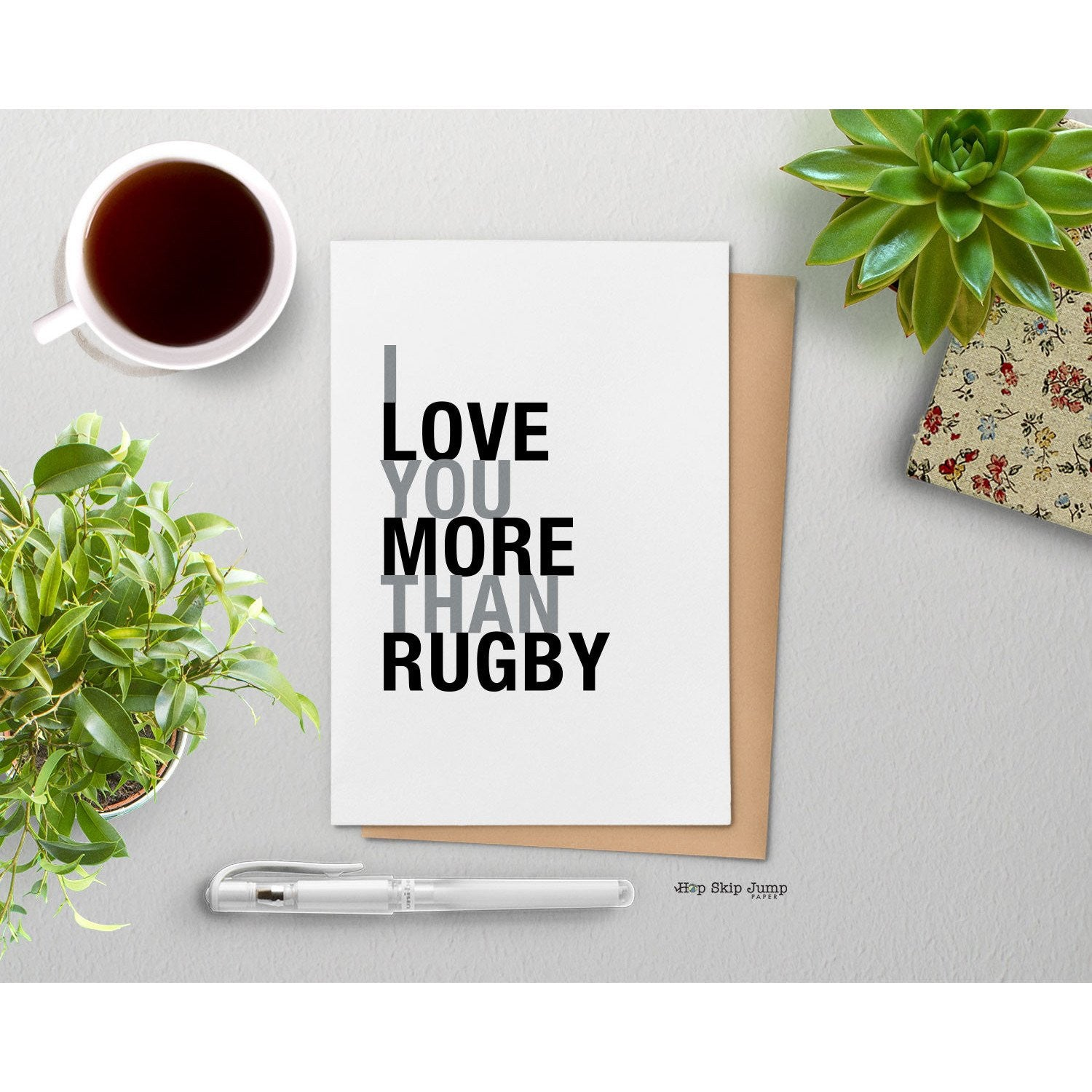 I Love You More Than Rugby, A2 size greeting card