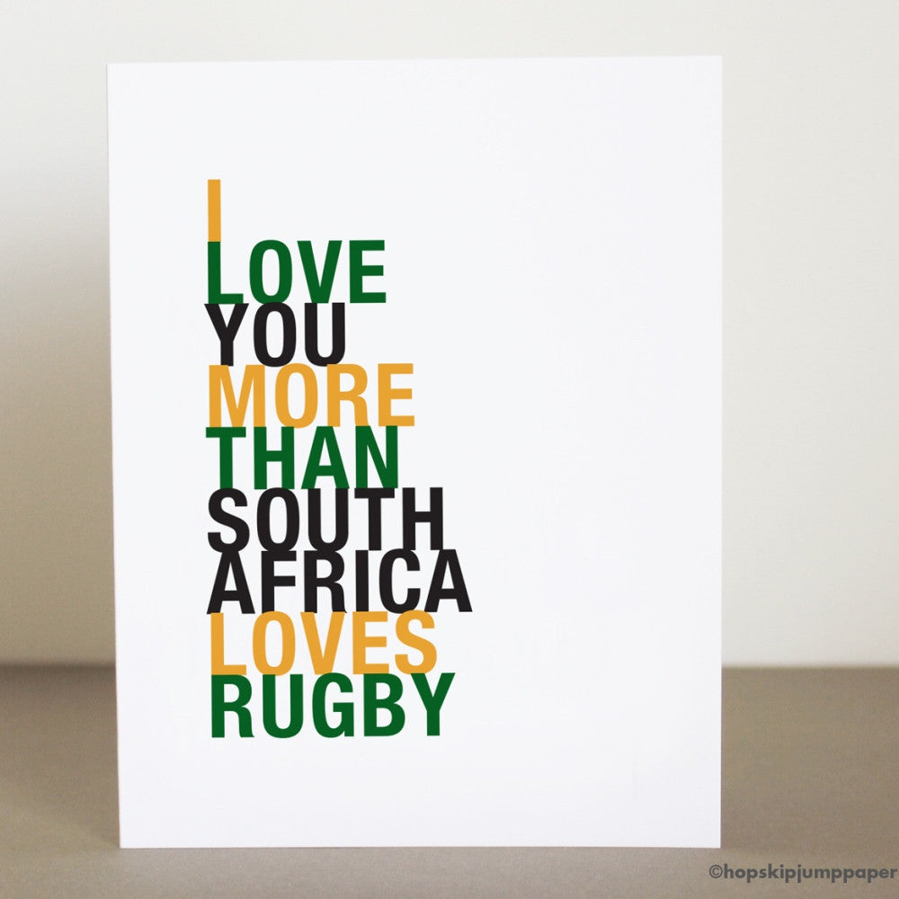I Love You More Than South Africa Loves Rugby greeting card  - Shop Online